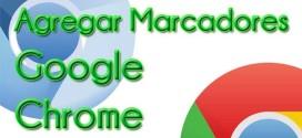 Agregando Marcadores a Google Chrome